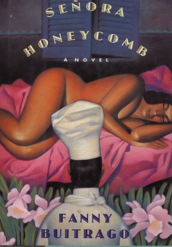 Senora Honeycomb: A Novel: Buitrago, Fanny; Peden, Margaret Sayers