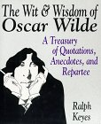 9780060173678: The Wit & Wisdom of Oscar Wilde: A Treasury of Quotations, Anecdotes, and Repartee