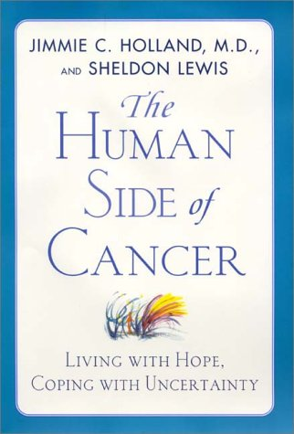 9780060173715: The Human Side of Cancer: Living Wih Hope, Coping with Uncertainty