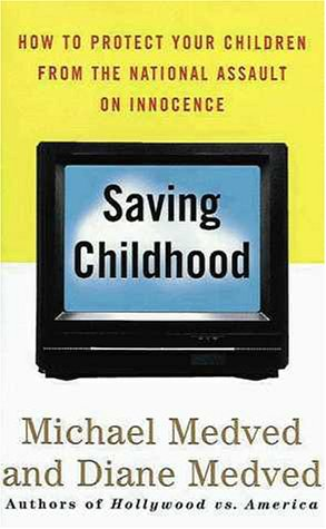 9780060173722: Saving Childhood: Protecting Our Children from the National Assault on Innocence