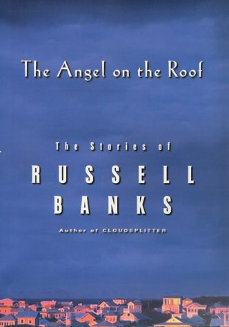 9780060173968: The Angel on the Roof: The Stories of Russell Banks