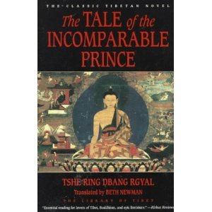 The Tale of the Incomparable Prince (Library of Tibet) (0060174005) by Tshe-Rin-Dban-Rgyal; Mdo Mkhar Tshe Ring Dbang Rygal; Beth Newman; Tshe Ring Dbang Rgyal