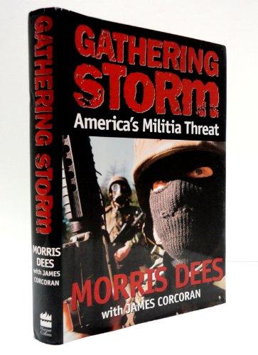 Gathering Storm: America's Militia Threat: DEES, Morris