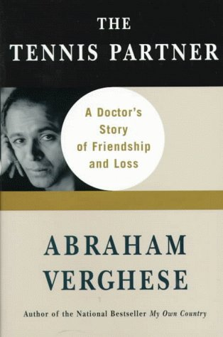 9780060174057: The Tennis Partner: A Doctor's Story of Friendship and Loss