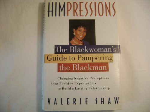 9780060174354: Himpressions: The Blackwoman's Guide to Pampering the Blackman