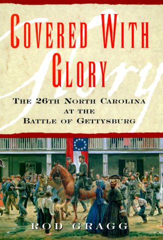 9780060174453: Covered with Glory: The 26th North Carolina Infantry at Gettysburg