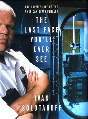 9780060174484: Last Face You'll Ever See, The: The Private Life of the American Death Penalty