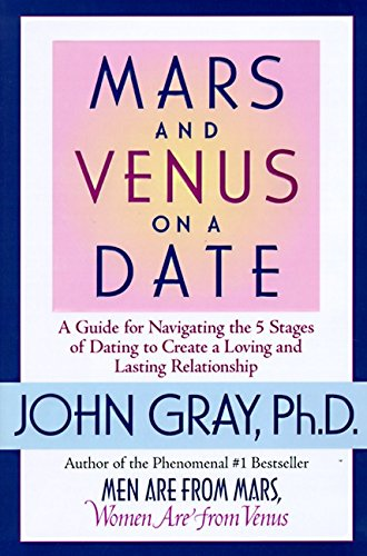 9780060174729: Mars and Venus on a Date: A Guide for Navigating the 5 Stages of Dating to Create a Loving and Lasting Relationship