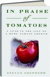 9780060174842: In Praise of Tomatoes: A Year in the Life of a Home Tomato Grower