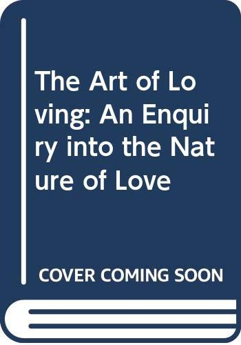 9780060174897: The Art of Loving: An Enquiry into the Nature of Love
