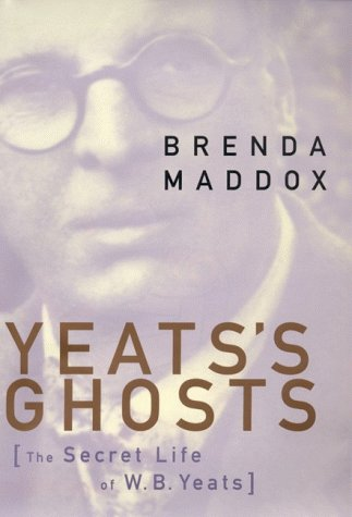 9780060174941: Yeat's Ghosts: The Secret Life of W.B. Yeats