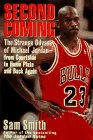 9780060175023: Second Coming: The Strange Odyssey of Michael Jordan - From Courtside to Home Plate and Back Again