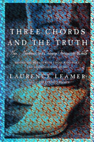9780060175054: Three Chords and the Truth: Hope, Heartbreak, and Changing Fortunes in Nashville