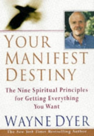 9780060175283: Manifest Your Destiny: Nine Spiritual Principles for Getting Everything You Want, The