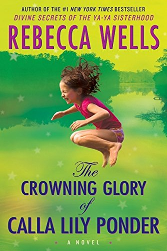9780060175313: The Crowning Glory of Calla Lily Ponder: A Novel