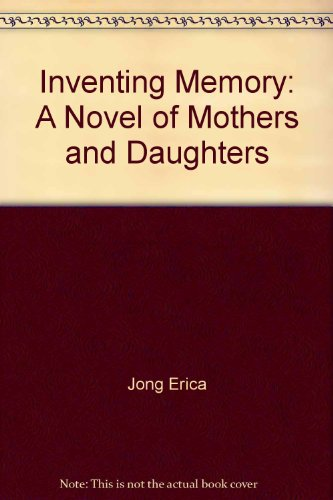 9780060175399: Inventing Memory: A Novel of Mothers and Daughters