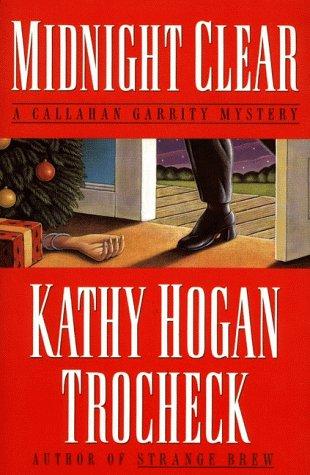 Midnight Clear: A Callahan Garrity Mystery (Callahan: Trocheck, Kathy Hogan