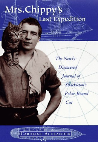 9780060175467: Mrs. Chippy's Last Expedition: The Remarkable Journal of Shackleton's Polar-Bound Cat