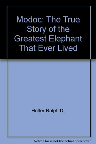 9780060175597: Modoc: The True Story of the Greatest Elephant That Ever Lived