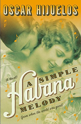 9780060175696: A Simple Habana Melody: From When the World Was Good