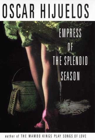 The Empress of the Splendid Season: Hijuelos, Óscar