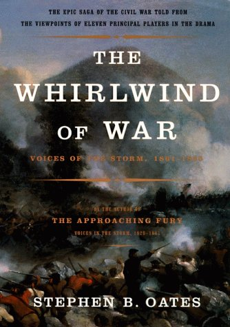 Whirlwind of War, The: Voices of the Storm, 1861-1865