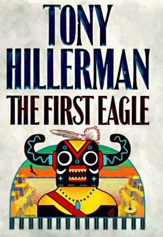 The First Eagle (A Leaphorn and Chee: Tony Hillerman