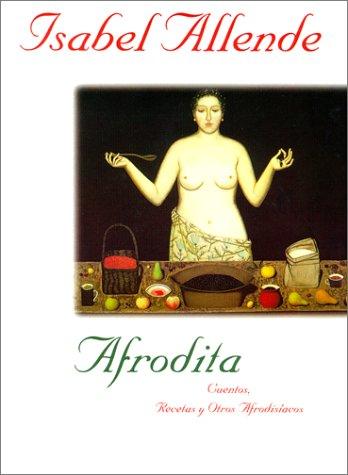 9780060175917: Afrodita: cuentos, recetas y otros afrodis�acos