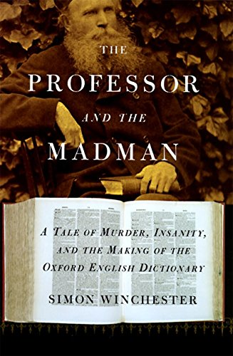 9780060175962: The Professor and the Madman: A Tale of Murder, Insanity, and the Making of the Oxford English Dictionary