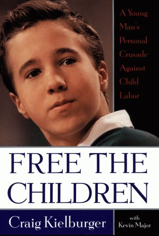 9780060175979: Free the Children: A Young Man's Personal Crusade Against Child Labor