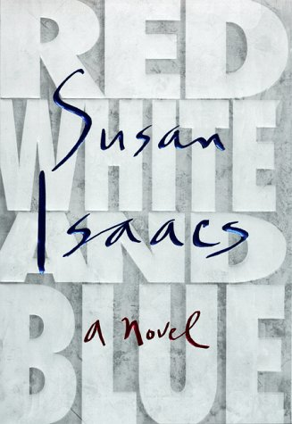 Red, White, and Blue: A Novel: Isaacs, Susan