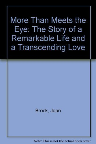 9780060176099: More Than Meets the Eye: The Story of a Remarkable Life and a Transcending Love