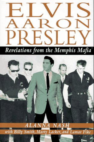 9780060176198: Elvis Aaron Presley: Revelations from the Memphis Mafia