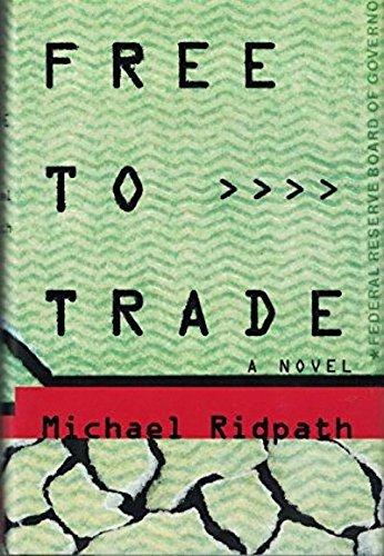 9780060176303: Free to Trade: A Novel of Suspense