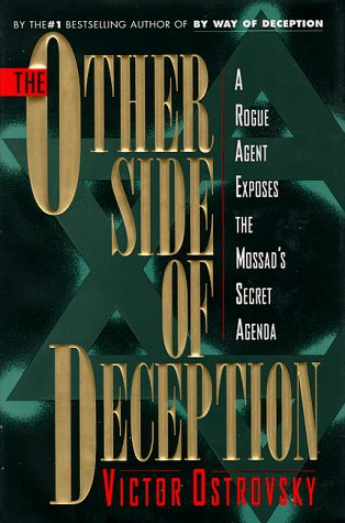 9780060176358: The Other Side of Deception: A Rogue Agent Exposes the Mossad's Secret Agenda