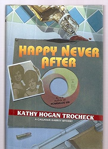 9780060176372: Happy Never After (Callahan Garrity Mysteries)