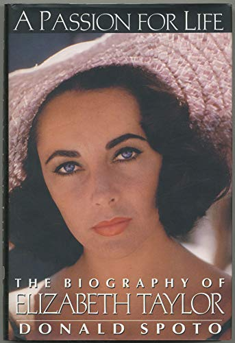 9780060176570: A Passion for Life: The Biography of Elizabeth Taylor