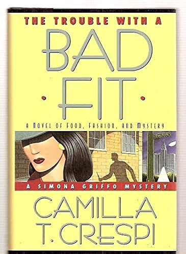 9780060176617: The Trouble With a Bad Fit: A Novel of Food, Fashion, and Mystery (Simona Griffo Mysteries)