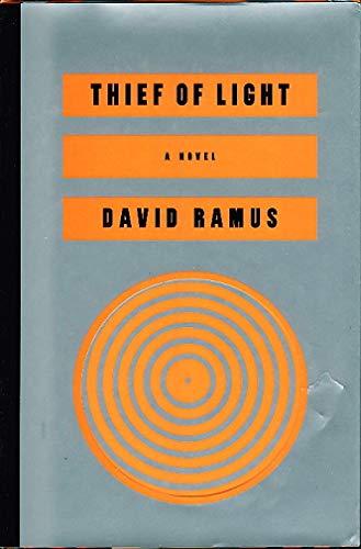 Thief of Light: A Novel ****SIGNED****: Ramus, David;Harper Collins