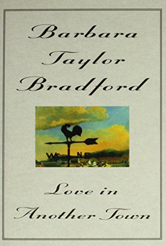 Love in Another Town: Bradford, Barbara Taylor