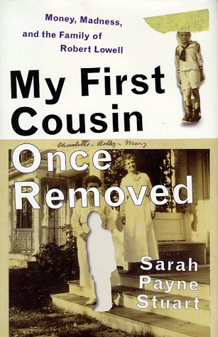 9780060176891: My First Cousin Once Removed: Money, Madness, and the Family of Robert Lowell