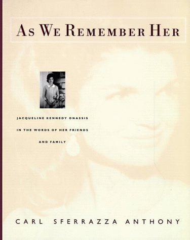 9780060176907: As We Remember Her: Jacqueline Kennedy Onassis in the Words of Her Family and Friends