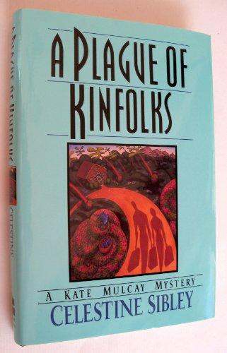 9780060177041: A Plague of Kinfolks: A Kate Mulcay Mystery