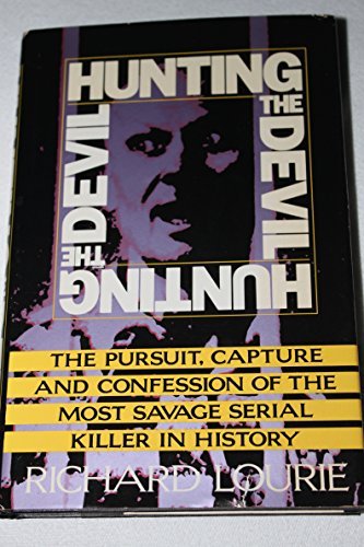 9780060177171: Hunting the Devil/Pursuit, Capture and Confession of the Most Savage Serial Killer in History