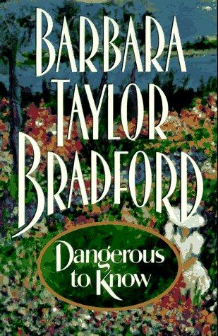 Dangerous to Know: Bradford, Barbara Taylor