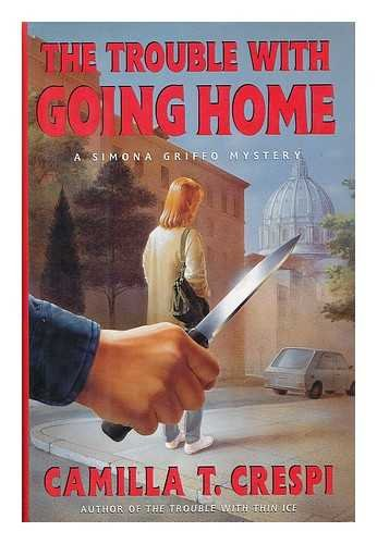 9780060177256: The Trouble With Going Home: A Simona Griffo Mystery (Simona Griffo Mysteries)