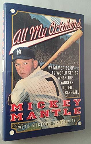 9780060177478: All My Octobers: My Memories of Twelve World Series When the Yankees Ruled Baseball