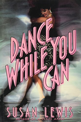 9780060179120: Dance While You Can
