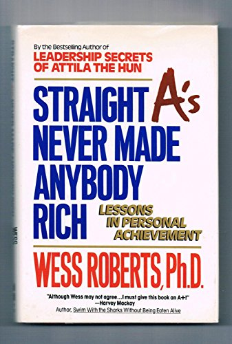 9780060179182: Straight A's Never Made Anybody Rich: Lessons in Personal Achievement