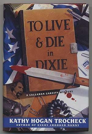 9780060179243: To Live & Die in Dixie (Callahan Garrity Mysteries)